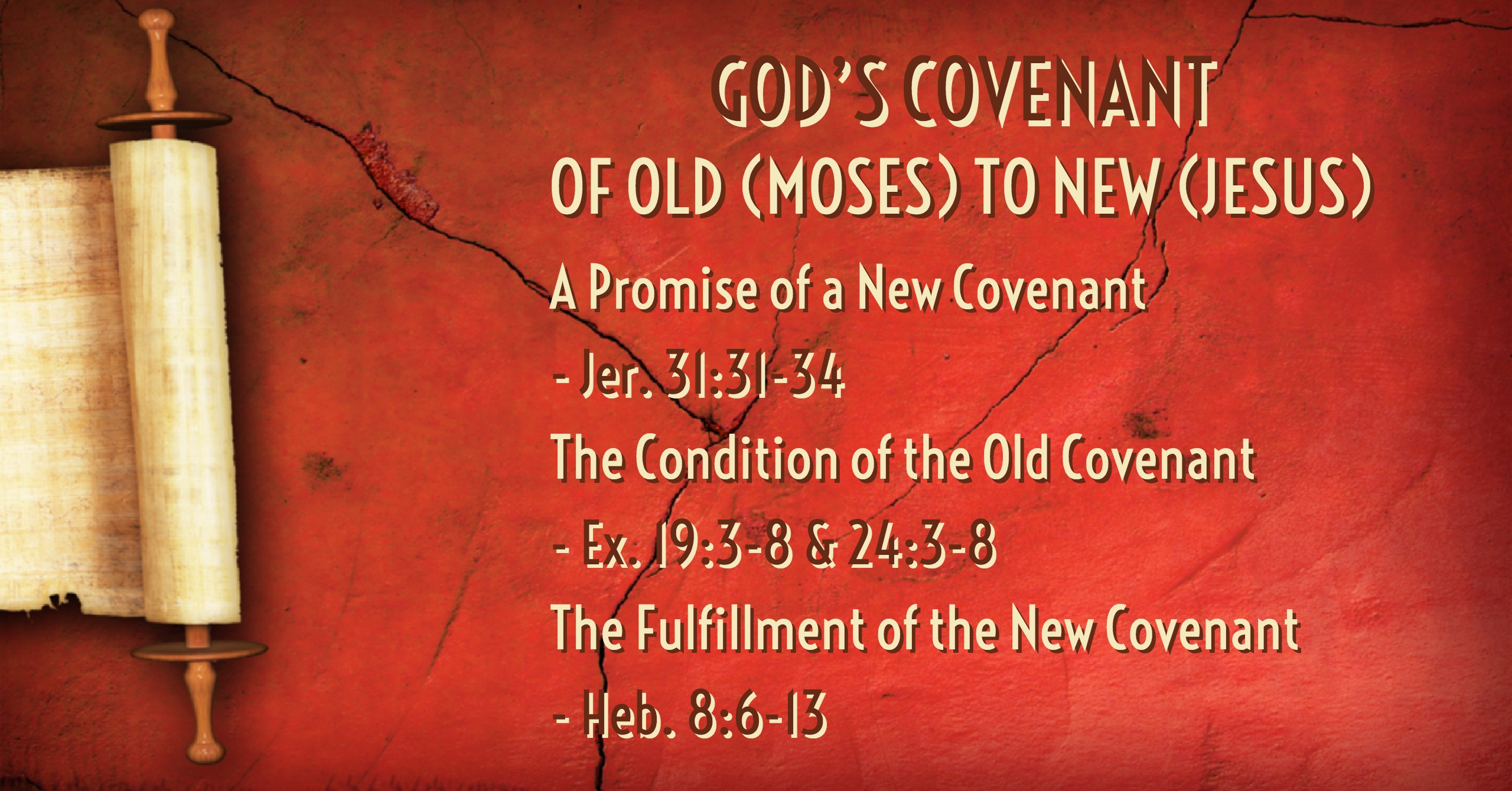 01 28 2018 GOD'S COVENANT OF OLD (MOSES) TO NEW (JESUS